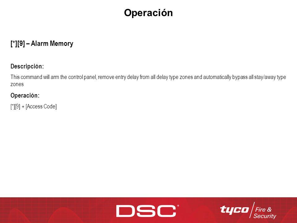 Operación [*][9] – Alarm Memory Descripción: Operación: